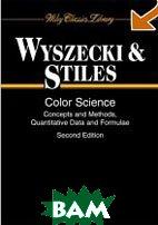 Color Science: Concepts and Methods, Quantitative Data and Formulae (Wiley Series in Pure and Applied Optics) 