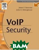 Voice over Internet Protocol (VoIP) Security   James F. Ransome, John Rittinghouse купить