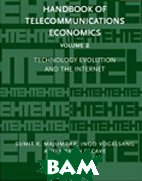 Handbook of Telecommunications Economics, Volume 2: Technology Evolution and the Internet   S. Majumdar, I. Vogelsang,  M. Cave купить