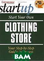 Start Your Own Clothing Store (Entrepreneur Magazine's Start Up) 