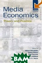 Media Economics: Theory and Practice (LEA's Communication Series) 