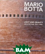 Mario Botta: Light and Gravity: Architecture 1993-2003 