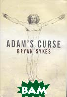 Adam's Curse: A Story of Sex, Genetics and the Extinction of Men 