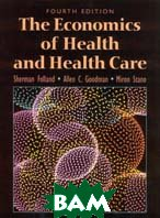 The Economics of Health and Health Care, 5-th Edition 