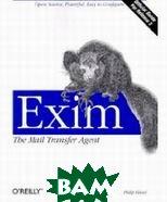 Exim: The Mail Transfer Agent  Philip Hazel купить