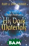 The Science of Philip Pullman's `His Dark Materials` 