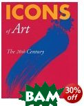 Icons of Art : The 20th Century 