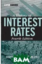 A History of Interest Rates / Исторический взгляд на процентную ставку   Sidney Homer, Richard Eugene Sylla, Henry Kaufman  купить