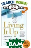 Living It Up : America's Love Affair with Luxury 