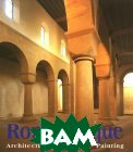 Romanesque. Architecture, Sculpture, Painting 