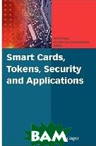 Smart Cards, Tokens, Security and Applications / Смарт- карты, токены, безопасность и приложения  Keith Mayes  купить