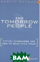 The Tomorrow People. Future Consumers and How to Read Them  