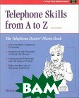 Telephone Skills from A to Z : The Telephone 'Doctor' Phone Book (Fifty-Minute Series Book)  Nancy J. Friedman купить