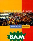 Futures, Options, and Swaps  Robert W. Kolb купить