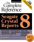 Seagate Crystal Reports 8: The Complete Reference (Book/CD-ROM package) 
