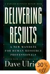 Delivering Results: A New Mandate for Human Resource Professionals 