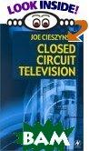 Closed Circuit Television  Joe, Ieng, Miee, Cert. Ed., Cgi CieszynskiElec ������