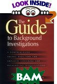 The Guide to Background Investigations, 9th Edition 