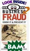 Business Fraud : Know It & Prevent It 