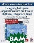 Designing Enterprise Applications with the Java(tm) 2 Platform, Enterprise Edition   Nicholas Kassem, Enterprise Team (Editor), Enterprise Team, Nick Kassem купить
