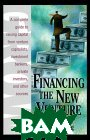 Financing the New Venture : A Complete Guide to Raising Capital from Venture Capitalists, Investment Bankers, Private Investors, and Other Sources 