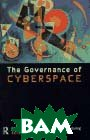 The Governance of Cyberspace: Politics, Technology and Global Restructuring  