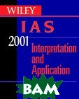 Wiley Ias 2001 : Interpretation and Application of International Accounting Standards 2001 (Wiley Ias) 