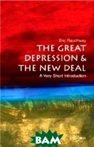 The Great Depression& New Deal: A Very Short Introduction