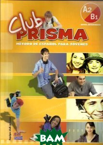 Club Prisma A2/B1: Nivel Intermedio: Libro del alumno (+ CD)