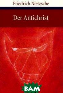 Der Antichrist: Fluch auf das Christentum