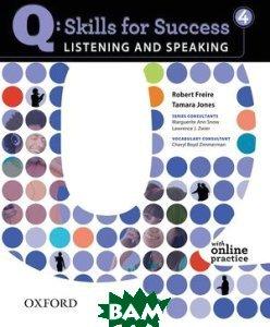 Q Skills for Success 4: Listening & Speaking Student Book with Online Practice  Роберт Фреир купить