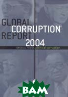 Global Corruption Report 2004: Special Focus, Political Corruption 