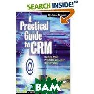A Practical Guide to CRM  Janice Reynolds купить