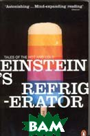 Einstein's Refrigerator: Tales of the Hot and Cold (Penguin Science S.) 