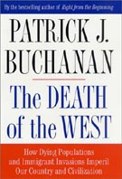 The Death of the West : How Mass Immigration, Depopulation & A Dying Faith Are Killing Our Culture and Country 
