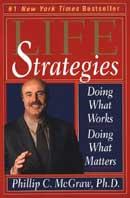 Life Strategies: Doing What Works, Doing What Matters  Phillip C. McGraw, Phillip C. McGraw Ph.D. купить