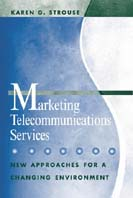Marketing Telecommunications Services : New Approaches for a Changing Environment (Artech House Telecommunications Library) 