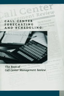Call Center Forecasting and Scheduling : The Best of Call Center Management Review 