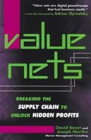 Value Nets : Breaking the Supply Chain to Unlock Hidden Profits 