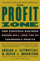 The Profit Zone : How Strategic Business Design Will Lead You to Tomorrow's Profits 