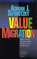 Value Migration : How to Think Several Moves Ahead of the Competition  Adrian J. Slywotzky, Adrian J. Slywotsky ������