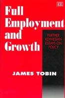 Full Employment and Growth : Futher Keynesian Essays on Policy  by James Tobin купить