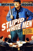 Stupid White Men ...and Other Sorry Excuses for the State of the Nation! 