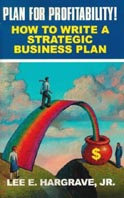 Plan for Profitability! : How to Write a Strategic Business Plan  Lee E., Jr Hargrave ������