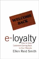 E-LOYALTY. How to Keep Customers Coming Back to Your Website 