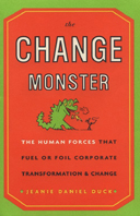 The Change Monster : The Human Forces That Fuel or Foil Corporate Transformation and Change  by Jeanie Daniel Duck купить