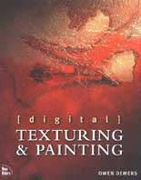 Digital Texturing & Painting  Owen Demers, Christine Urszenyi (Editor), George Maestri (Editor) ������