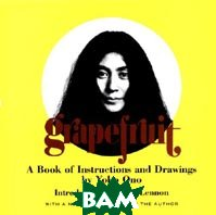 Grapefruit: A Book of Instructions and Drawings  Yoko Ono ������