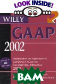 Wiley GAAP 2002: Interpretations and Applications of Generally Accepted Accounting Principles 2002 