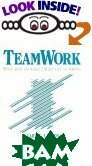 Teamwork: What Must Go Right, What Can Go Wrong (Series in Interpersonal Communication (Paper), 10) 